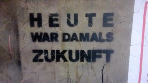 """""""Heute war damals Zukunft"""" Berlin 2013"""