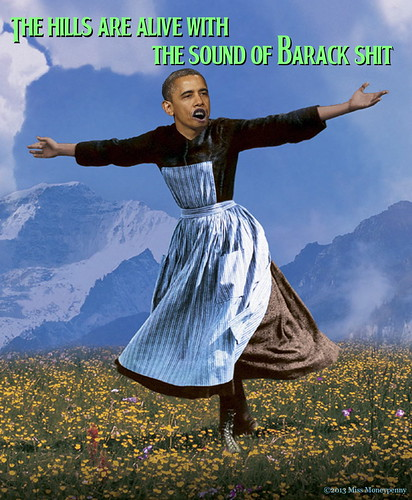 The Hills are Alive with the Sound of Obamacare Barack Shit | by Moneypenny 008