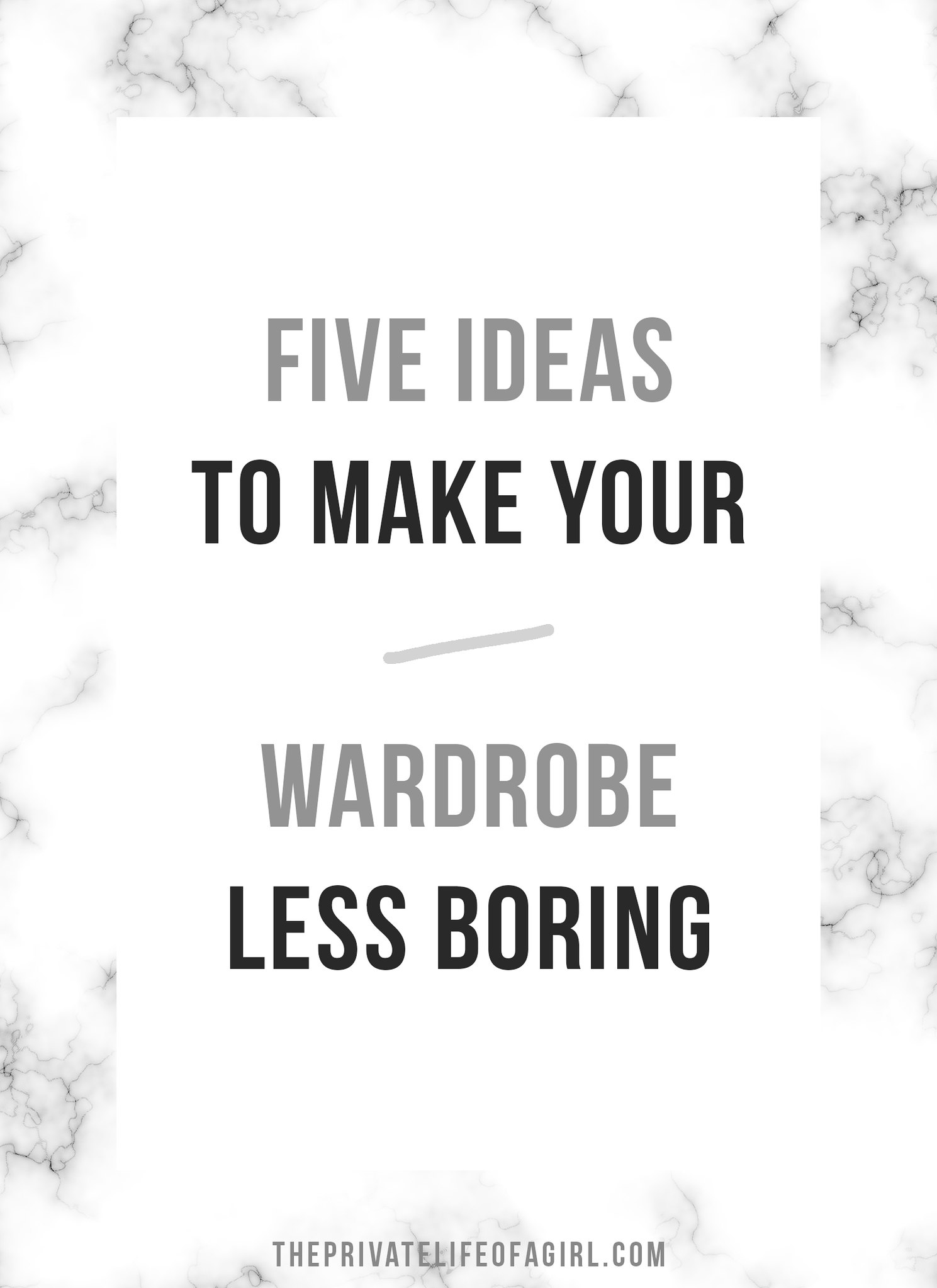 5 Ideas To Make Your Basic Wardrobe Less Boring