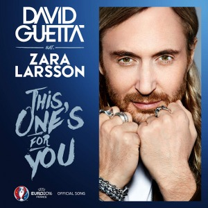 David Guetta – This One's for You (feat. Zara Larsson) [Official Song UEFA EURO 2016™]