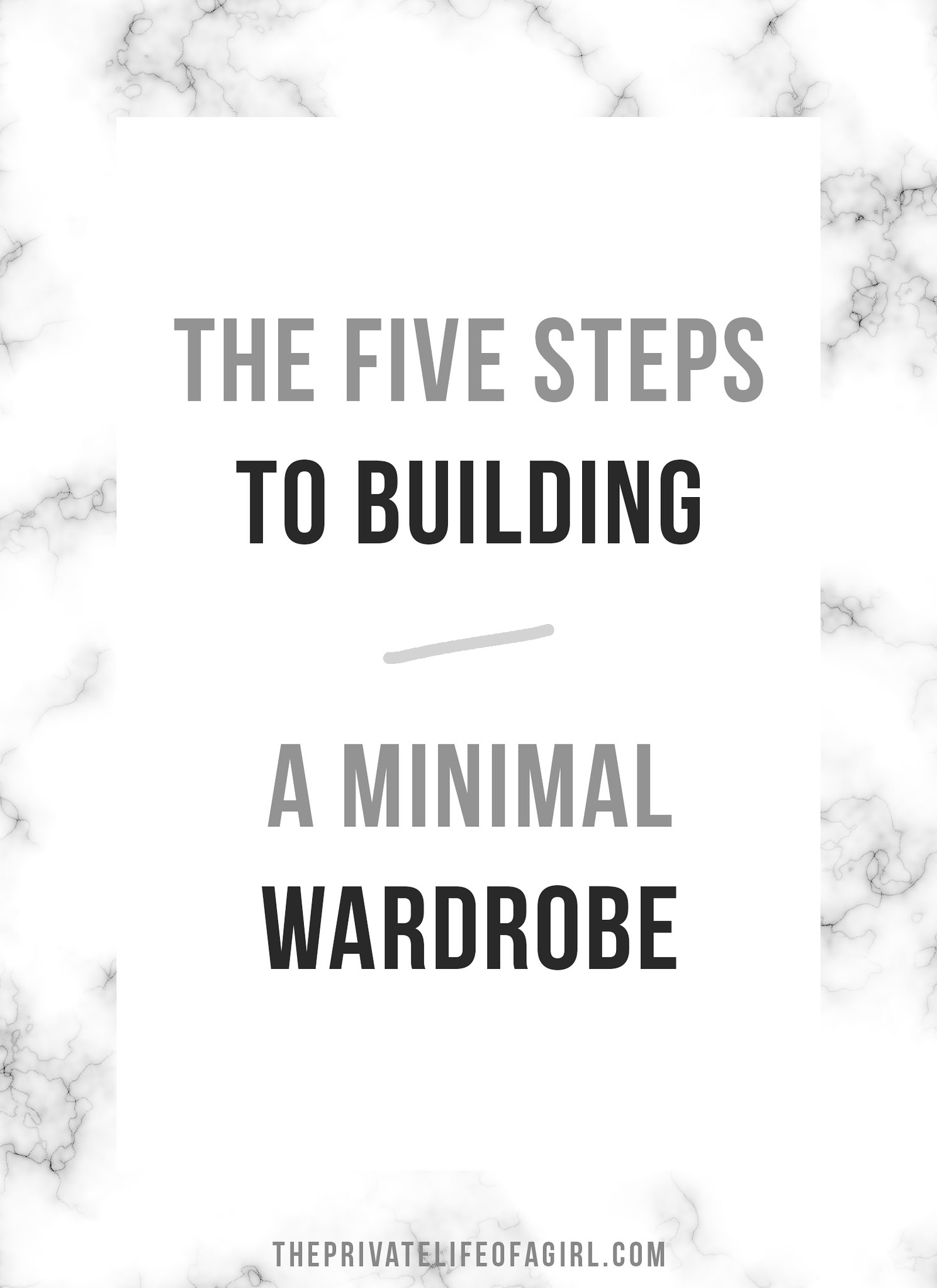 The Five Steps To Building A Minimal Wardrobe