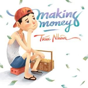Trúc Nhân – Making Money – iTunes AAC M4A – Single