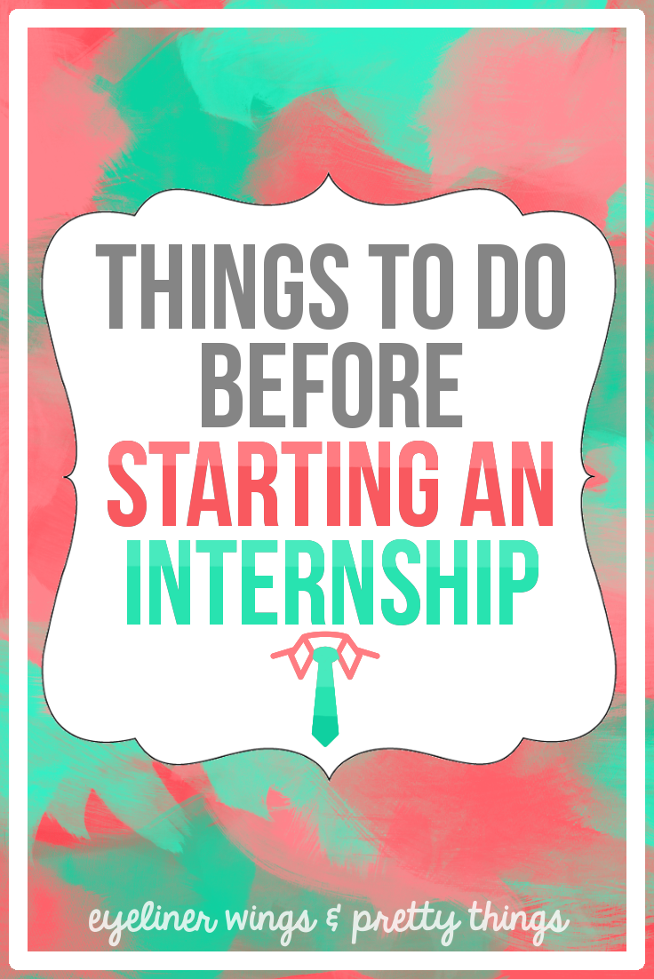 10 Things To Do Before Starting An Internship - Intern Tips // ew & pt