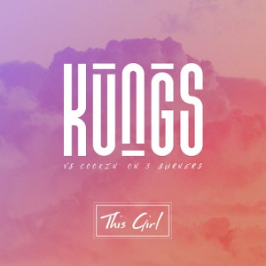 Kungs & Cookin' On 3 Burners – This Girl
