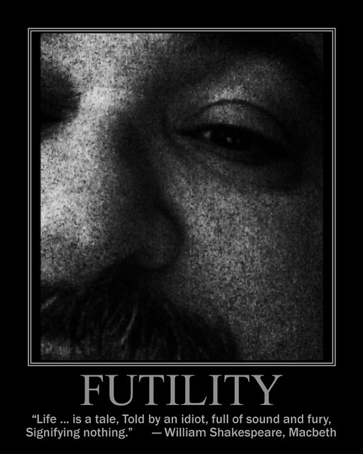 FUTILITY OF LIFE Quotes Like Success
