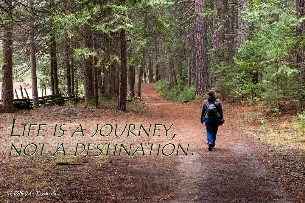 The Journey | Life is a journey, not a destination. Taken ...