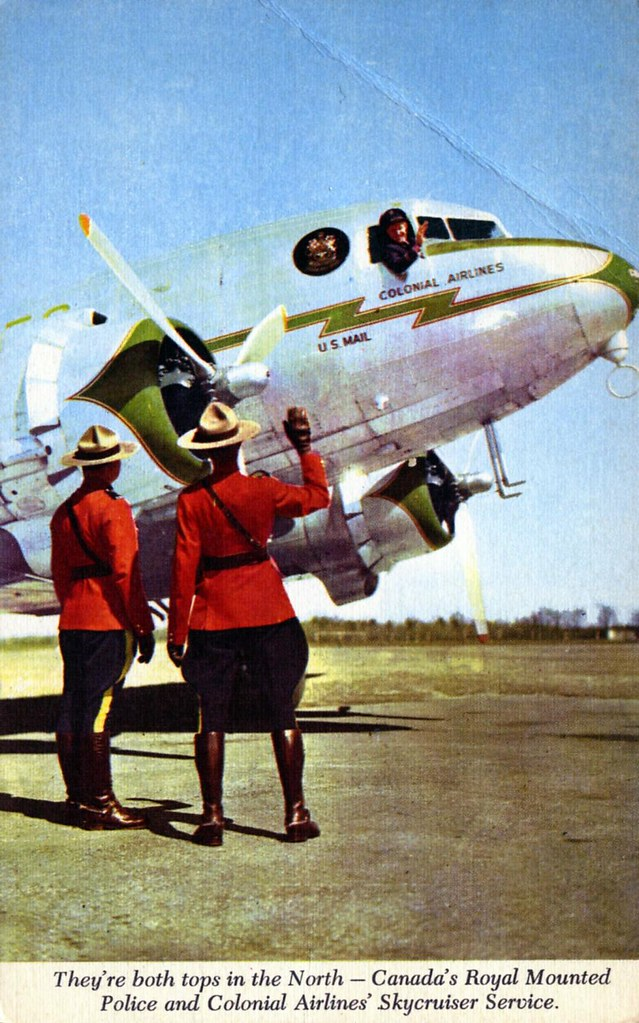 They're both tops in the North - Canada's Royal Mounted Police and Colonial Airlines' Skycruiser Service.