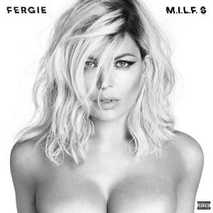 Fergie – M.I.L.F. $