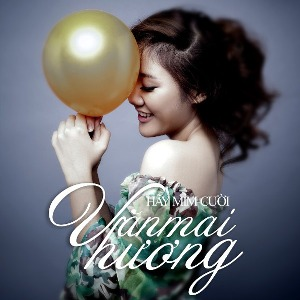Văn Mai Hương – Hãy Mỉm Cười – 2011 – iTunes AAC M4A – Album