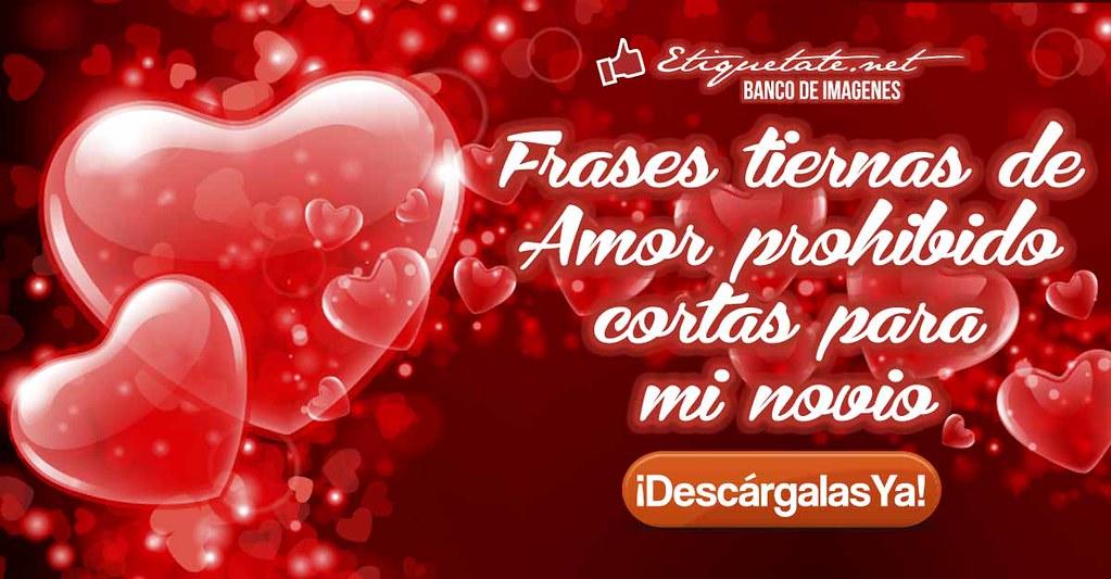 Frases De Amor Imposible Cortas: Frases Tiernas De Amor Prohibido Cortas Para Mi Novio