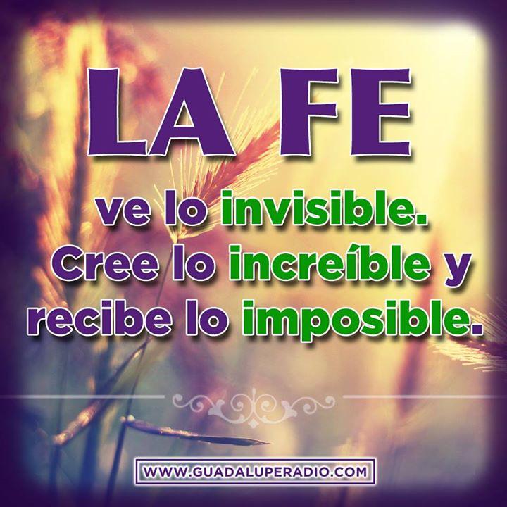 Frasesqueinspiran As� es nuestra fe... Sintoniza Guadalupe Radio ...