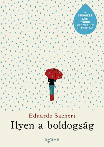 Eduardo Sacheri: Ilyen a boldogság (Agave Könyvek, 2016)