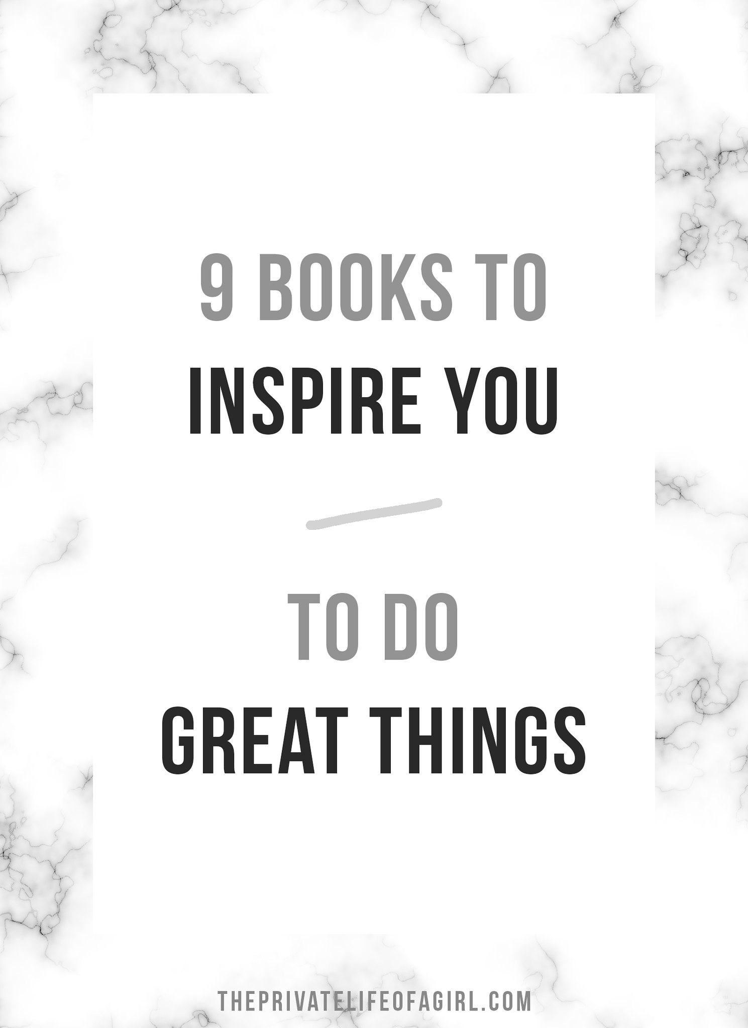 9 Books That Will Inspire You To Do Great Things