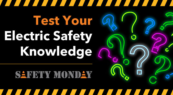 Test Your Electric Safety Knowledge