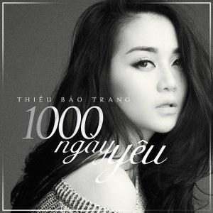 Thiều Bảo Trang – 1000 Ngày Yêu – iTunes AAC M4A – Single