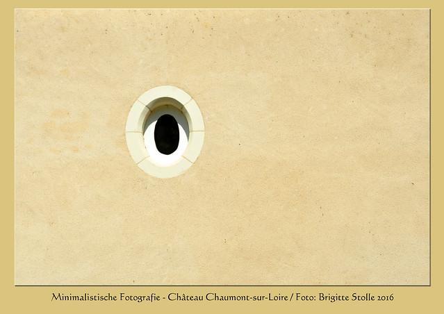Chaumont-sur-Loire Minimalismus minimalistische Fotografie Fenster Brigitte Stolle 2016