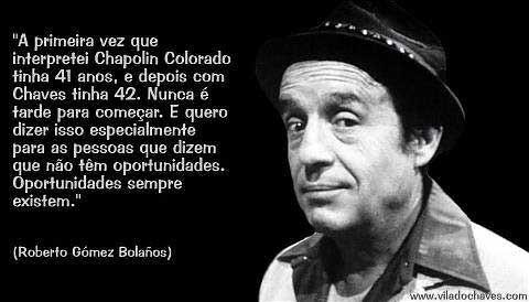 Chaves, Chapolin, Roberto Gomes Bolanõs Chespirito