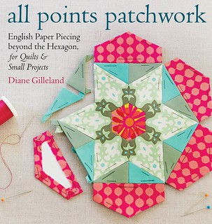 Book cover image of All Points Patchwork - English Paper Piecing beyond the Hexagon for Quilts & Small Projects