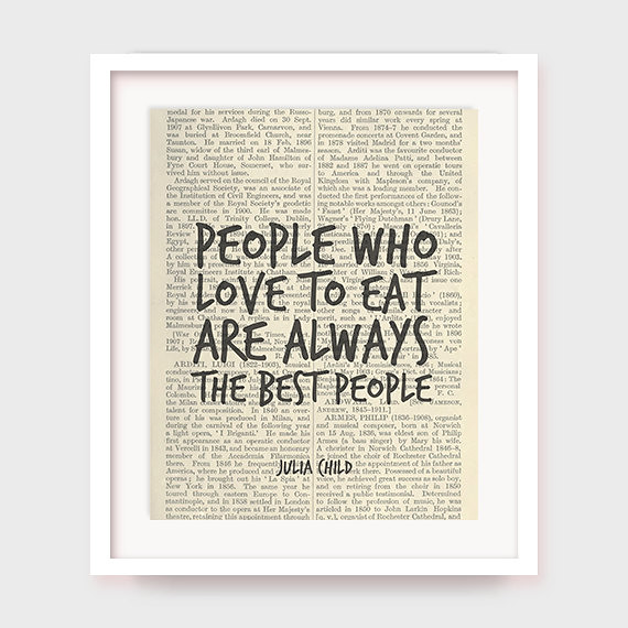 Kitchen Poster Julia Child Quote People Who Love To Eat