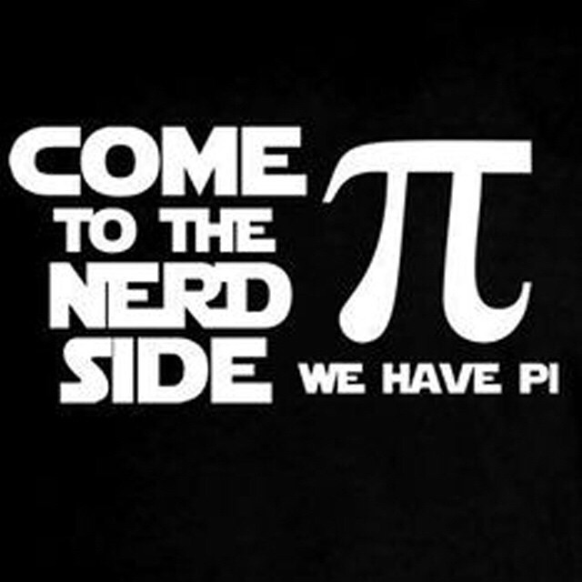 Come To The Nerd Side ... We Have Pi #PiDay #Pi #314 #nerd