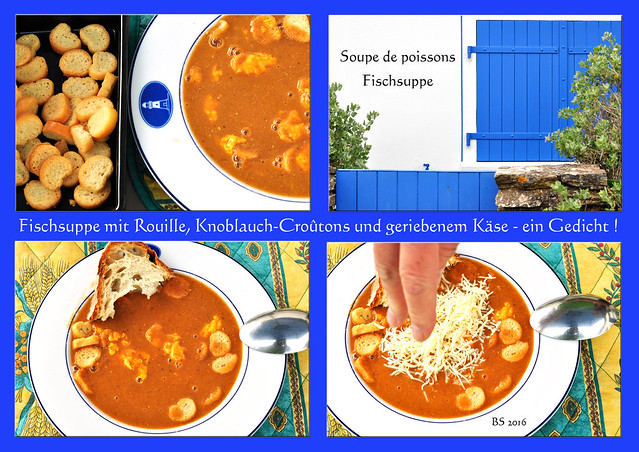 Fischsuppe - Soupe de poissons - Rouille - Knoblauchcroûtons - geriebener Käse - Bretagne 2016 / Fotos: Brigitte Stolle