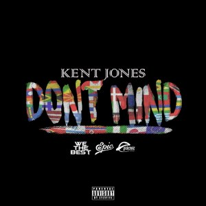 Kent Jones – Don't Mind