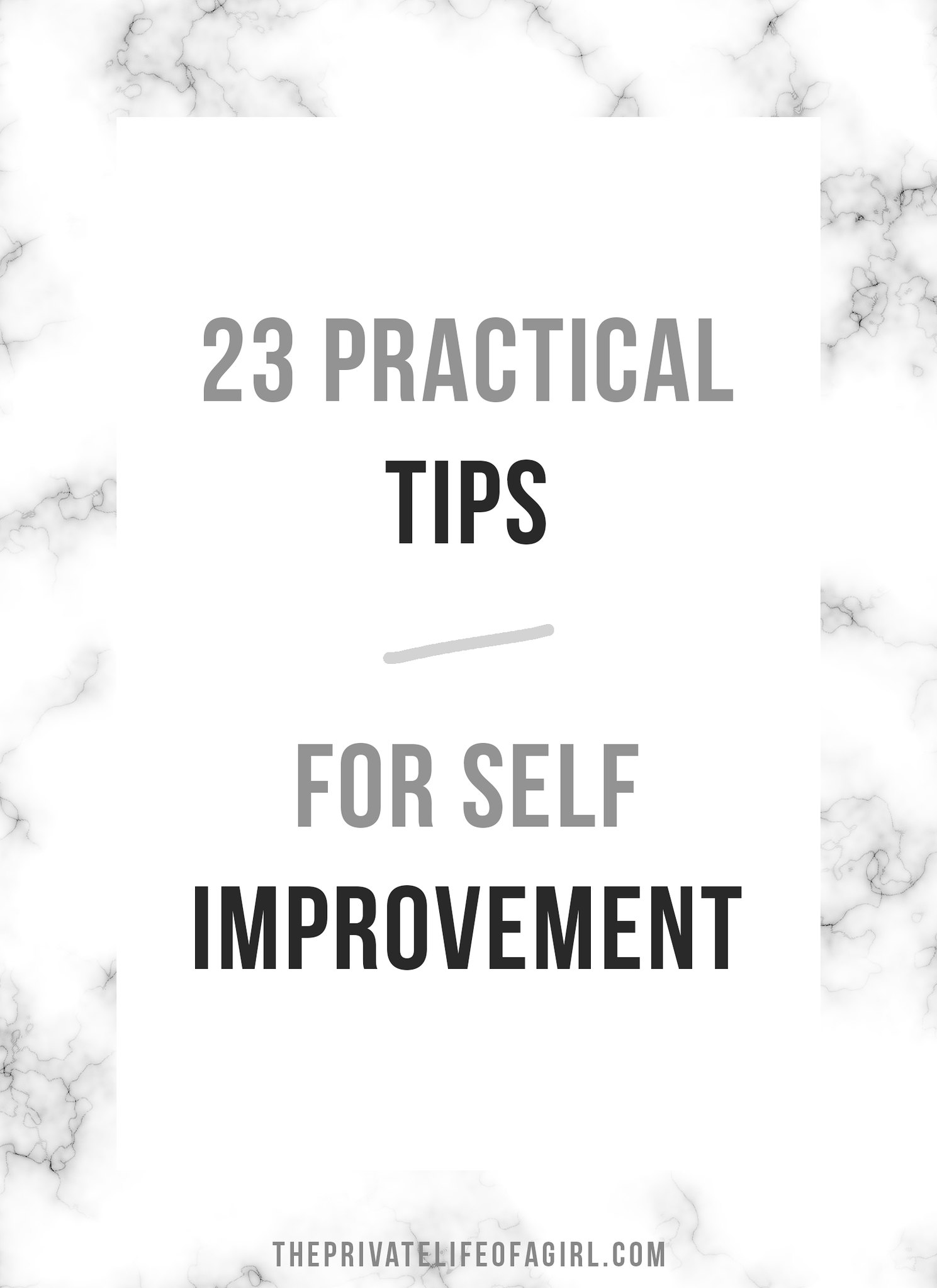 23 Practical Self-Improvement Tips