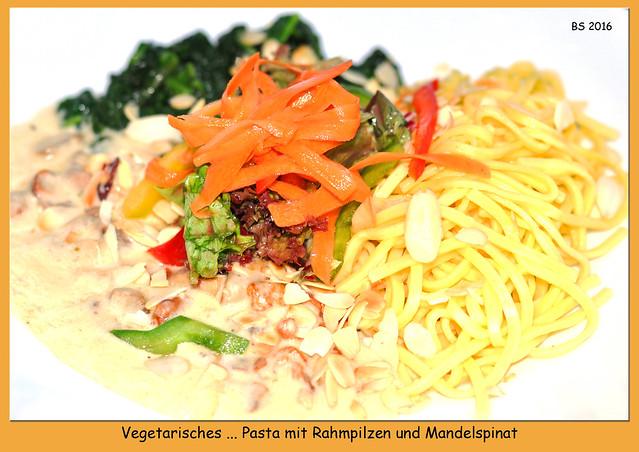Fleischlos glücklich im September: Vegetarisches: Pasta mit Rahmpilzen, Mandelspinat, Salatbouquet ... Foto: Brigitte Stolle 2016