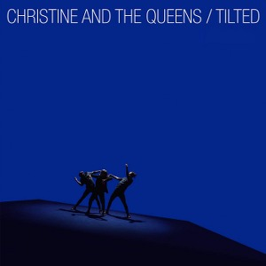 Christine and the Queens – Tilted