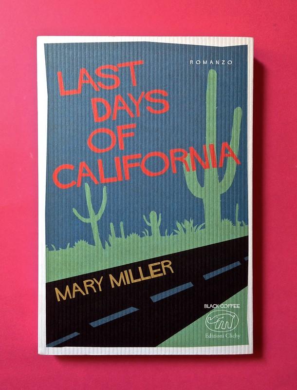 Last days of California, di Mary Miller. ClichY 2015. Progetto grafico e illustrazioni di Raffaele Anello. Copertina (part.), 1
