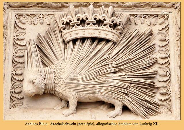 Schlösser der Loire - Königliches Schloss Blois - Residenz zahlreicher französischer Könige - Wappentier und Hoheitszeichen: Stachelschwein - Fotos: Brigitte Stolle 2016