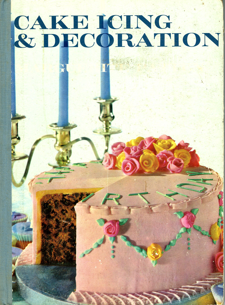 Cake Mate Decorating Icing Shelf Life : Cake Icing & Dercoration by Marguerite Patten, 1965 Flickr