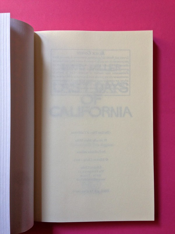 Last days of California, di Mary Miller. ClichY 2015. Progetto grafico e illustrazioni di Raffaele Anello. Carta di guardia / verso della pag. del colophon, a pag. 1 (part.), 1