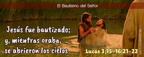 Jesús fue bautizado; y, mientras oraba, se abrieron los cielos
