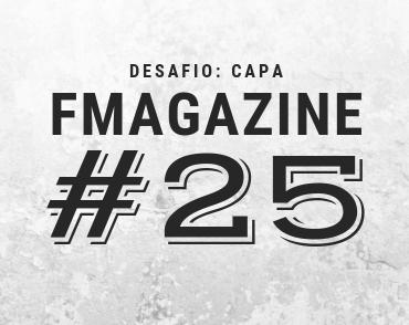 Votação do Desafio: Capa da FMAGAZINE #25