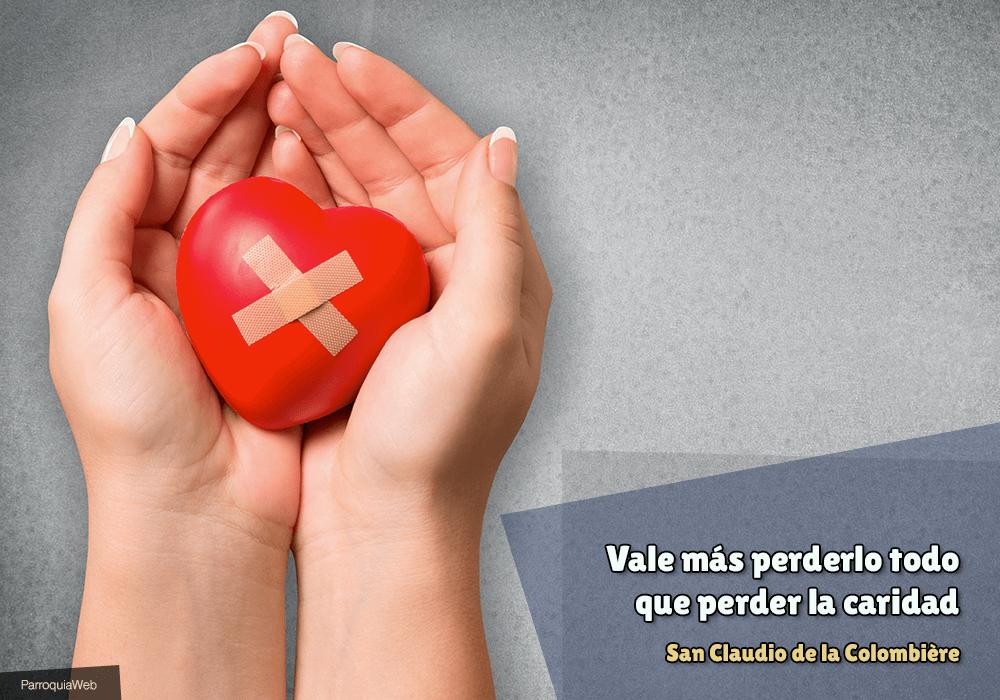 Vale más perderlo todo que perder la caridad - San Claudio de la Colombière