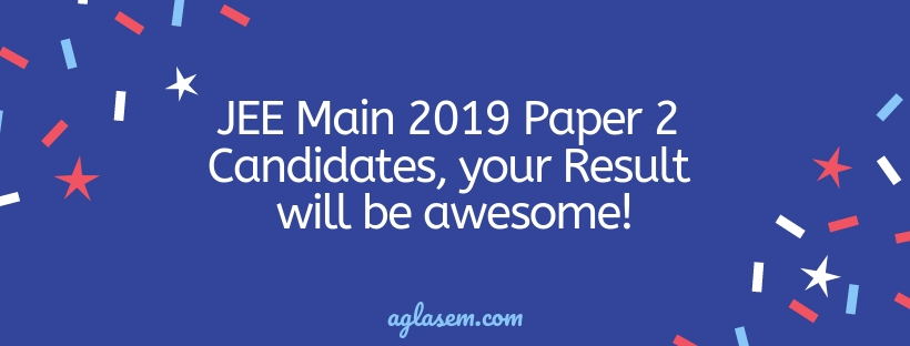JEE Main 2019 Paper 2 Result