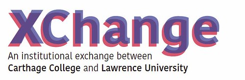 Text on image reads: XChange: An Institutional Exchange Between Carthage College and Lawrence University