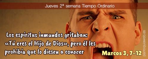 Los espíritus inmundos gritaban: «Tú eres el Hijo de Dios», pero él les prohibía que lo diesen a conocer