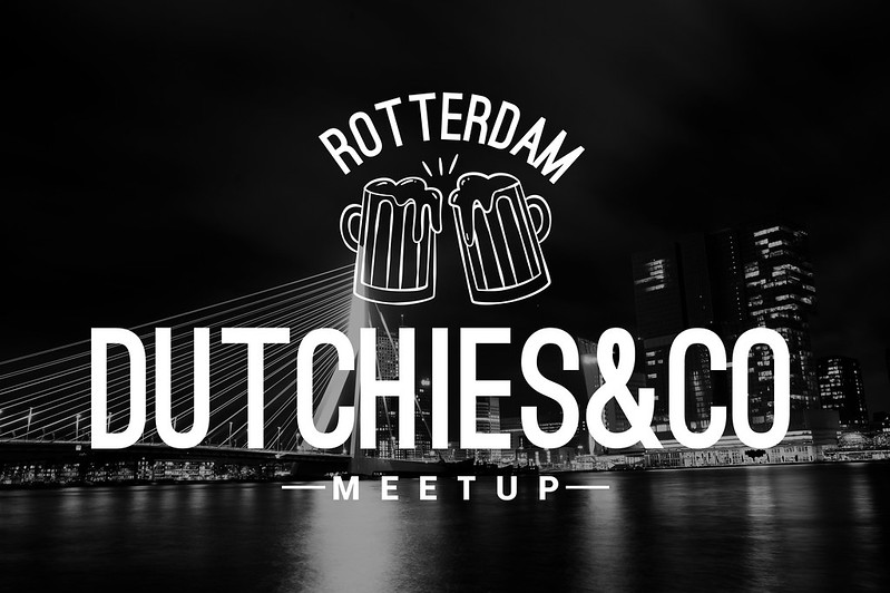 Photography: Dutchies&Co Meet-Up and some wandering through Rotterdam  ?
