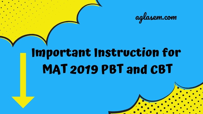 Important Instruction for MAT 2019 PBT and CBT