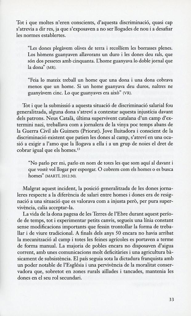 CASTELLÓ BOU, M. Teresa. La dona pagesa de la guerra civil als anys 60. Terres de l'Ebre. Sant Vicenç de Castellet: Farell Editors, 2013. p. 33. [El testimoni de la Neus Català apareix a la pàgina 33.].