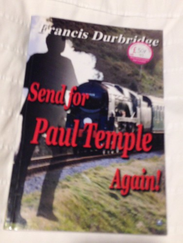 Francis Durbridge, Send for Paul Temple Again!