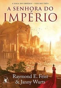 6 - A Senhora do Império - A Saga do Império #3 - Raymond E. Feist