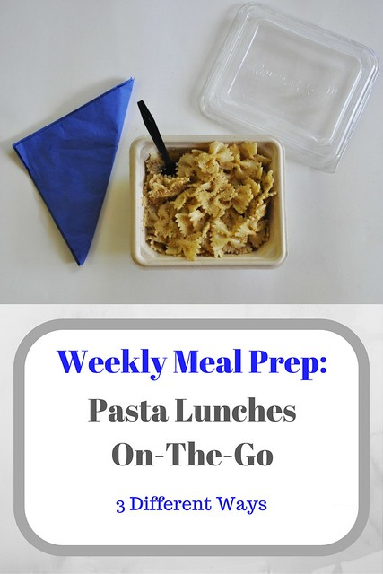 Weekly Meal Prep- Pasta Lunches On-The-Go 3 Different Ways