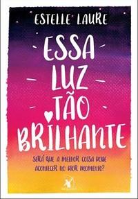 5 - Essa Luz Tão Brilhante - Estelle Laure