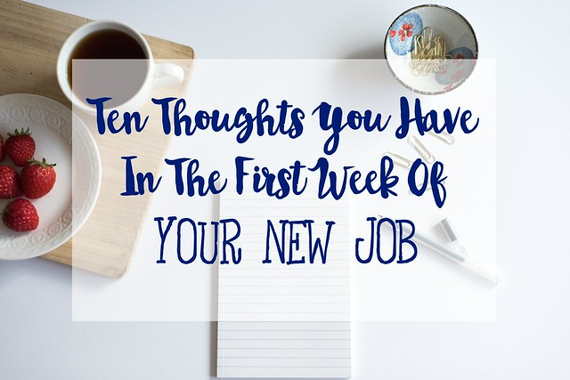 Ten-Thoughts-You-Have-In-The-First-Week-Of-Your-New-Job
