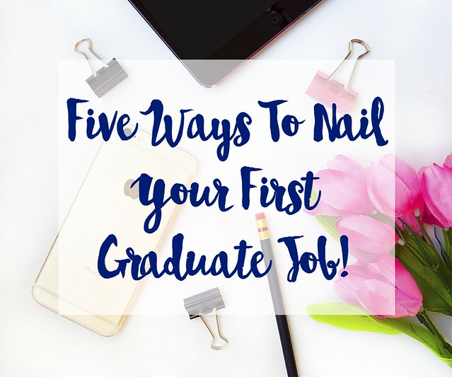 Five-Ways-To-Nail-Your-First-Graduate-Job