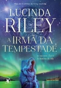 3 - A Irmã da Tempesdade - As Sete Irmãs #2 - Lucinda Riley