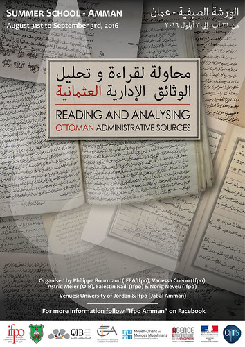 "Summer School : ""Reading and analysing the Ottoman administrative sources"" (Amman, 31st of August - 3rd of September 2016)"